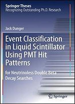 Event Classification In Liquid Scintillator Using Pmt Hit Patterns: For Neutrinoless Double Beta Decay Searches