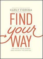 Find Your Way: Unleash Your Power And Highest Potential