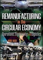 Fundamentals Of Manufacturing: Operations, Engineering And Logistics