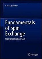 Fundamentals Of Spin Exchange: Story Of A Paradigm Shift