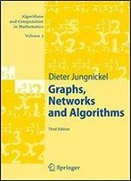 Graphs, Networks And Algorithms (Algorithms And Computation In Mathematics)