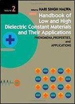 Handbook Of Low And High Dielectric Constant Materials And Their Applications