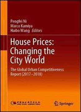 House Prices: Changing The City World: The Global Urban Competitiveness Report (2017-2018)