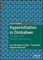 Hyperinflation In Zimbabwe: Background, Impact And Policy