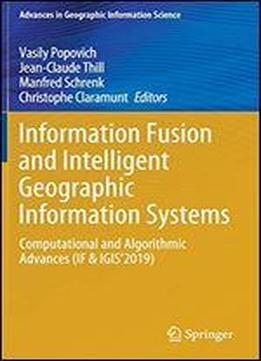 Information Fusion And Intelligent Geographic Information Systems: Computational And Algorithmic Advances (if & Igis2019)