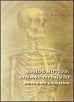 Inside Motion: An Ideokinetic Basis For Movement Education