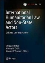 International Humanitarian Law And Non-State Actors: Debates, Law And Practice