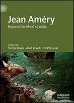 Jean Amry: Beyond The Mind's Limits