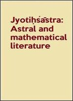 Jyotihsastra: Astral And Mathematical Literature (A History Of Indian Literature)