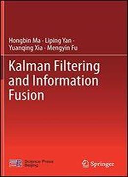 Kalman Filtering And Information Fusion