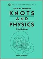 Knots And Physics (Proceedings Of The Enea Workshops On Nonlinear Dynamics)