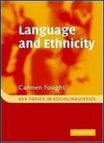 Language And Ethnicity (Key Topics In Sociolinguistics)