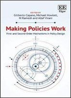 Making Policies Work: First And Second Order Mechanisms In Policy Design