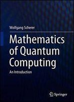 Mathematics Of Quantum Computing: An Introduction
