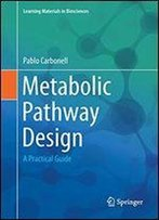 Metabolic Pathway Design: A Practical Guide