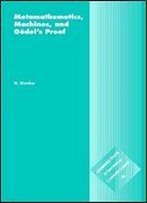 Metamathematics, Machines And Gdel's Proof