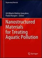Nanostructured Materials For Treating Aquatic Pollution (Engineering Materials)