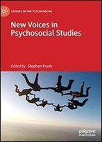 New Voices In Psychosocial Studies (Studies In The Psychosocial)