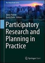 Participatory Research And Planning In Practice (The Urban Book Series)