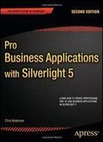 Pro Business Applications With Silverlight 5 (2nd Edition)