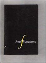 Real Functions First Edition