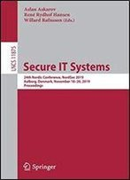 Secure It Systems: 24th Nordic Conference, Nordsec 2019, Aalborg, Denmark, November 18-20, 2019, Proceedings (Lecture Notes In Computer Science)