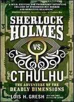 Sherlock Holmes Vs. Cthulhu: The Adventure Of The Deadly Dimensions (Cthulhu Vs. Sherlock)