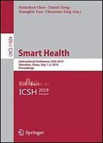 Smart Health: International Conference, Icsh 2019, Shenzhen, China, July 12, 2019, Proceedings (Lecture Notes In Computer Science)