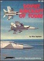 Soviet Aircraft Of Today (Aircraft Specials Series, Squadron/Signal Publications 6015)