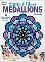 Stained Glass Medallions (Annie's Quilting)