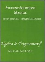 Student Solutions Manual For Algebra & Trigonometry