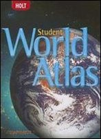 Student World Atlas, Grades 6-8 World History Full Survey: Holt Mcdougal World Regions
