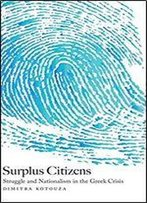 Surplus Citizens: Struggle And Nationalism In The Greek Crisis