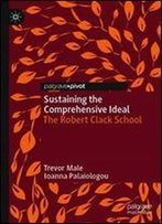Sustaining The Comprehensive Ideal: The Robert Clack School
