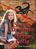 Sweet Dreams And Terror Cells