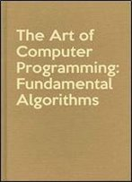 The Art Of Computer Programming, Vol. 1: Fundamental Algorithms, 2nd Edition