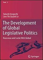 The Development Of Global Legislative Politics: Rousseau And Locke Writ Global
