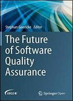 The Future Of Software Quality Assurance