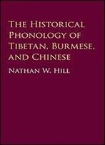 The Historical Phonology Of Tibetan, Burmese, And Chinese