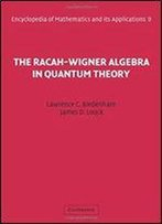 The Racah-Wigner Algebra In Quantum Theory (Encyclopedia Of Mathematics And Its Applications)