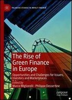 The Rise Of Green Finance In Europe: Opportunities And Challenges For Issuers, Investors And Marketplaces