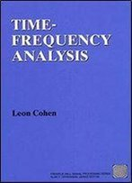 Time Frequency Analysis: Theory And Applications