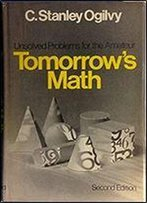 Tomorrow's Math: Unsolved Problems For The Amateur