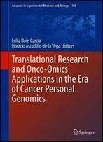 Translational Research And Onco-Omics Applications In The Era Of Cancer Personal Genomics