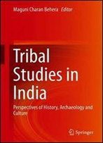Tribal Studies In India: Perspectives Of History, Archaeology And Culture