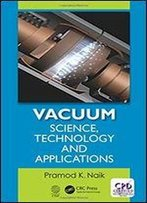 Vacuum: Science, Technology, And Applications