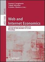 Web And Internet Economics: 15th International Conference, Wine 2019, New York, Ny, Usa, December 10-12, 2019, Proceedings (Lecture Notes In Computer Science)