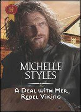 A Deal With Her Rebel Viking (harlequin Historical)