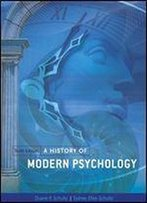 A History Of Modern Psychology (Psy 310 History And Systems Of Psychology)