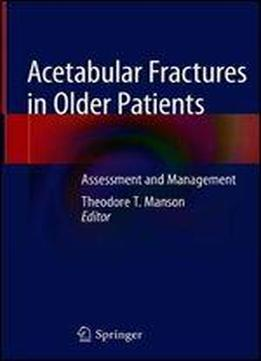Acetabular Fractures In Older Patients: Assessment And Management